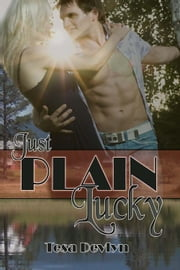 Just Plain Lucky ebook by Tesa Devlyn