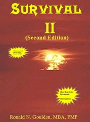Survival II ebook by Ronald N. Goulden, MBA, PMP