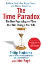 The Time Paradox ebook by Philip Zimbardo,John Boyd, Ph.D.