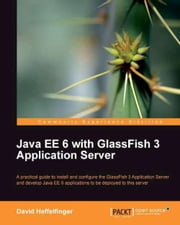 Java EE 6 with GlassFish 3 Application Server ebook by David R. Heffelfinger