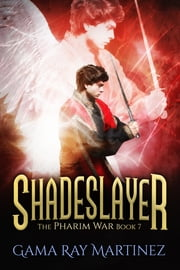 Shadeslayer ebook by Gama Ray Martinez
