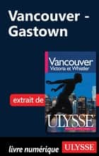 Vancouver : Gastown ebook by Collectif