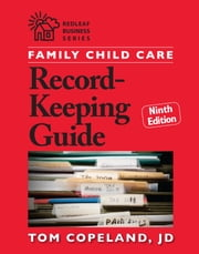 Family Child Care Record-Keeping Guide, Ninth Edition ebook by Tom Copeland, JD