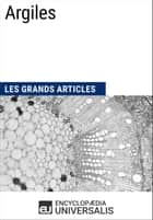 Argiles - Les Grands Articles d'Universalis eBook by Encyclopaedia Universalis