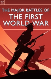 The Major Battles of the First World War ebook by Bill Price