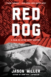 Red Dog - A Novel ebook by Jason Miller
