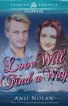 Love Will Find a Way ebook by Anji Nolan