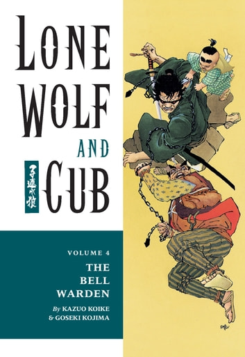 Lone Wolf and Cub Volume 4: The Bell Warden ebook by Kazuo Koike