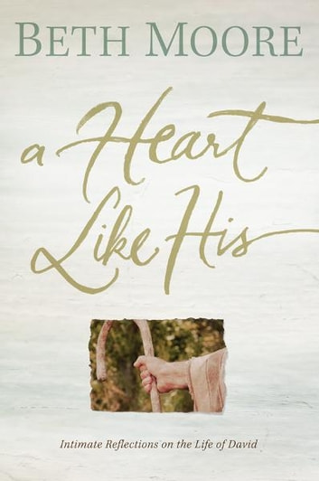 A Heart Like His ebook by Beth Moore