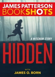 Hidden - A Mitchum Story ebook by James Patterson, James O. Born