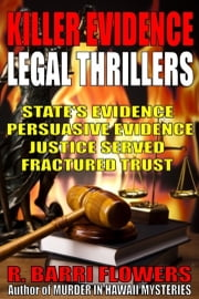 Killer Evidence Legal Thrillers 4-Book Bundle: State's Evidence\Persuasive Evidence\Justice Served\Fractured Trust ebook by R. Barri Flowers