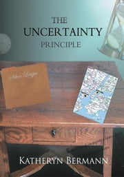 The Uncertainty Principle ebook by Katheryn Bermann