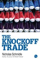 The Knockoff Trade ebook by Nicholas Schmidle
