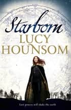 Starborn ebook by Lucy Hounsom