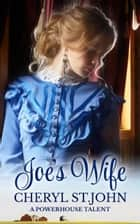 Joe's Wife ebook by Cheryl St.John