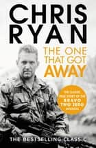 The One That Got Away ebook by Chris Ryan
