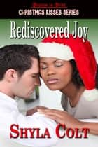 Rediscovered Joy ebook by Shyla Colt
