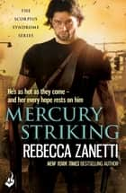 Mercury Striking - A thrilling page-turner of dangerous race for survivial against a deadly bacteria... ebook by Rebecca Zanetti
