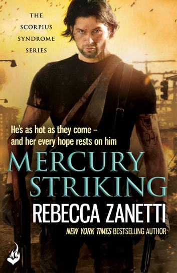 Mercury Striking: The Scorpius Syndrome 1 ebook by Rebecca Zanetti