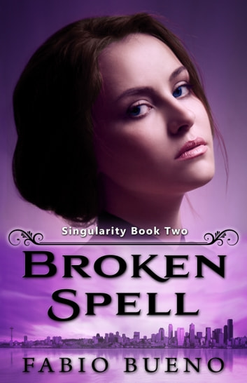 Broken Spell - (A YA Paranormal Romance) ebook by Fabio Bueno