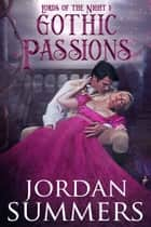 Lords of the Night 1: Gothic Passions ebook by Jordan Summers