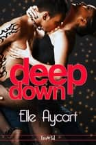 Deep Down ebook by Elle Aycart