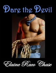 Dare The Devil (Romantic Comedy) ebook by Elaine Raco Chase