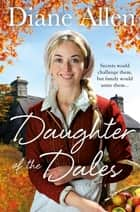 Daughter of the Dales ebook by Diane Allen