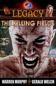 Legacy, Book 2: The Killing Fields ebook by Warren Murphy,Gerald Welch