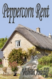 Peppercorn Rent ebook by Violetta Antcliff
