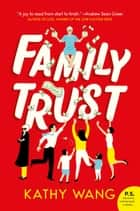 Family Trust - A Novel ebook by Kathy Wang