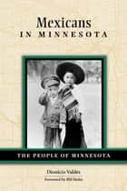 Mexicans In Minnesota ebook by Dionicio Valdes