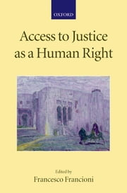 Access to Justice as a Human Right ebook by Francesco Francioni
