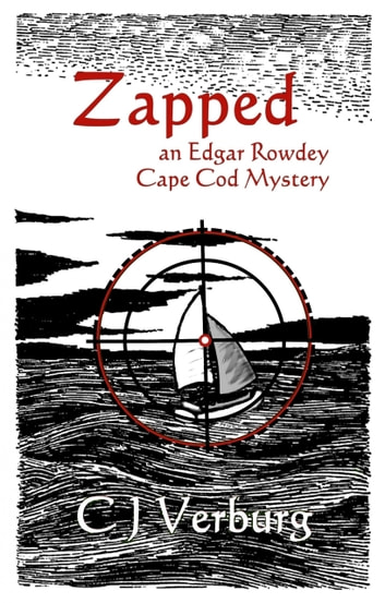 Zapped - an Edgar Rowdey Cape Cod Mystery ebook by CJ Verburg