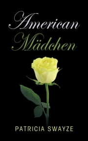 American Madchen ebook by Patricia Swayze