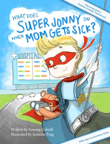 What Does Super Jonny Do When Mom Gets Sick? (US version) ebook by Simone Colwill