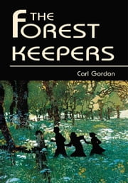 The Forest Keepers ebook by Carl Gordon