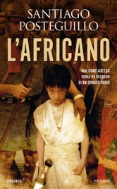 L'Africano ebook by Santiago Posteguillo