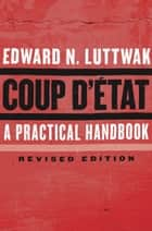 Coup d'État ebook by Edward N. Luttwak