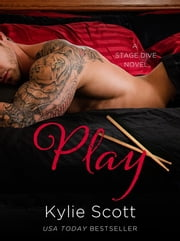 Play: Stage Dive 2 ebook by Kylie Scott