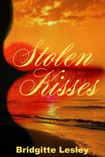 Stolen Kisses ebook by Bridgitte Lesley