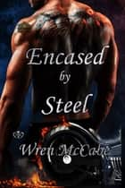Encased by Steel ebook by Wren McCabe