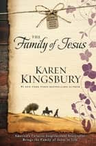 The Family of Jesus (eBook) ebook by Karen Kingsbury