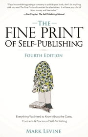 The Fine Print of Self-Publishing ebook by Mark Levine