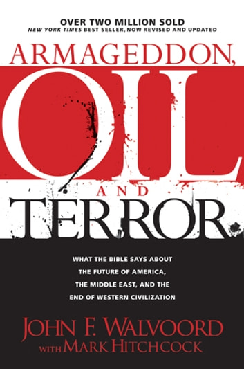 Armageddon, Oil, and Terror - What the Bible Says about the Future ebook by John F. Walvoord,Mark Hitchcock