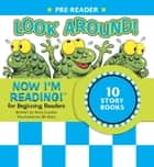 Now I'm Reading! Pre-Reader: Look Around! ebook by