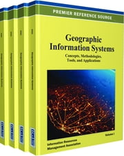 Geographic Information Systems - Concepts, Methodologies, Tools, and Applications ebook by Information Resources Management Association