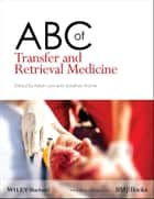 ABC of Transfer and Retrieval Medicine ebook by Adam Low, Jonathan Hulme