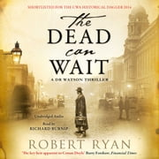 The Dead Can Wait audiobook by Robert Ryan