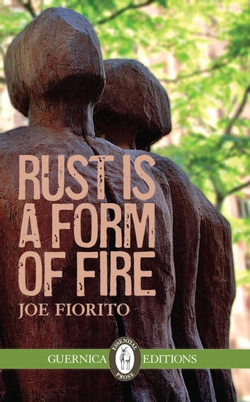 Rust Is a Form of Fire ebook by Joe Fiorito